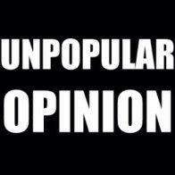 unpopular20opinion